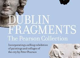 Dublin Fragments: The Pearson Collection